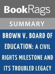 Brown v. Board of Education by James T. Patterson l Summary & Study Guide ebook by BookRags