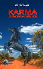 Karma - Le spectre du cheval noir ebook by Joe Galland