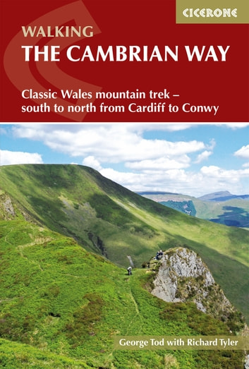 The Cambrian Way - Classic Wales mountain trek - south to north from Cardiff to Conwy ekitaplar by George Tod,Richard Tyler,The Trustees of the Cambrian Way Trust