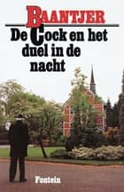 De Cock en het duel in de nacht ebook by A.C. Baantjer