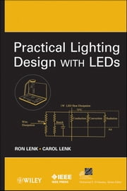 Practical Lighting Design with LEDs ebook by Ron Lenk,Carol Lenk