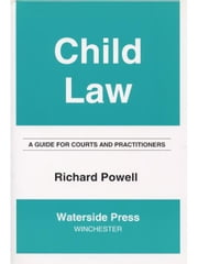 Child Law: A Guide for Courts and Practitioners ebook by Powell, Richard