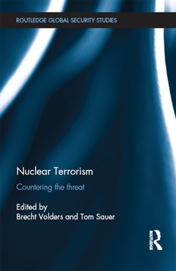 Nuclear Terrorism - Countering the Threat ebook by