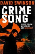 Crime Song - A gritty crime thriller by an ex-detective ekitaplar by David Swinson