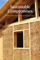 Sustainable Compromises ebook by Alan Boye, BS, MA