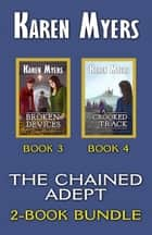 The Chained Adept Bundle (Books 3-4) - A Lost Wizard's Tale ebook by Karen Myers