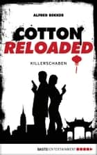 Cotton Reloaded - 28 - Killerschaben ebook by Alfred Bekker