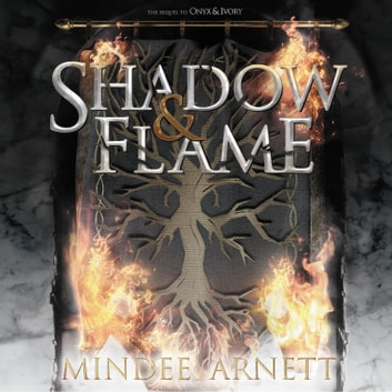 Shadow & Flame audiobook by Mindee Arnett