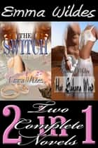 Emma Wildes 2-in-1: The Switch & Hot Sahara Wind ebook by Emma Wildes