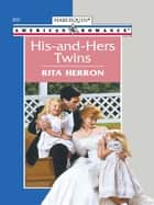 His-And-Hers Twins (Mills & Boon American Romance) ebook by Rita Herron