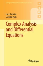 Complex Analysis and Differential Equations ebook by Luis Barreira, Claudia Valls