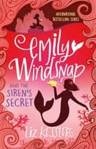 Emily Windsnap and the Siren's Secret - Book 4 eBook by Liz Kessler