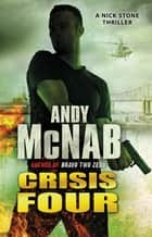 Crisis Four - (Nick Stone Book 2) ebook by