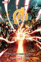 Avengers Vol. 2: The Last White Event ebook by Jonathan Hickman,Dustin Weaver,Mike Deodato
