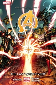 Avengers Vol. 2: The Last White Event ebook by Jonathan Hickman, Dustin Weaver, Mike Deodato