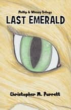 Last Emerald ebook by Christopher Purrett