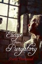 Escape From Purgatory ebook by Scarlet Darkwood