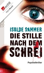Die Stille nach dem Schrei ebook by Isolde Sammer
