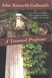 A Tenured Professor ebook by John  Kenneth Galbraith