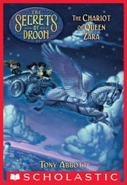 The Chariot of Queen Zara (The Secrets of Droon #27) ebook by Tony Abbott