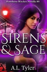 Sirens & Sage - Hawthorn Witches, #8 ebook by A.L. Tyler
