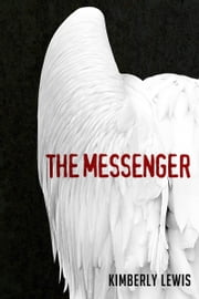 The Messenger ebook by Kimberly Lewis