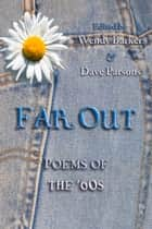 Far Out ebook by Wendy Barker,Dave Parsons