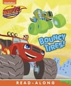 Bouncy Tires (Blaze and the Monster Machines) eBook by Nickelodeon Publishing