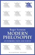 Modern Philosophy - An Introduction and Survey ebook by Sir Roger Scruton