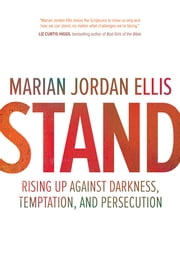 Stand - Rising Up Against Darkness, Temptation, and Persecution ebook by Marian Jordan Ellis