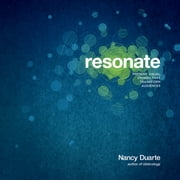 Resonate - Present Visual Stories that Transform Audiences ebook by Nancy Duarte