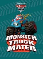 Monster Truck Mater ebook by Disney Book Group