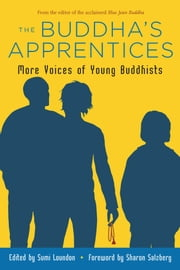 The Buddha's Apprentices - More Voices of Young Buddhists ebook by Sumi Loundon,Sharon Salzberg