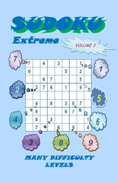 Sudoku Extreme, Volume 2 ebook by YobiTech Consulting