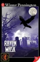 Raven Mask ebook by Winter Pennington
