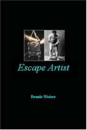Escape Artist ebook de Dennis Weiser