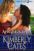 Angel's Fall (Culloden's Fire, book 2) ebook by Kimberly Cates