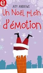 Un Noël plein d'émotion ebook by Amy Andrews