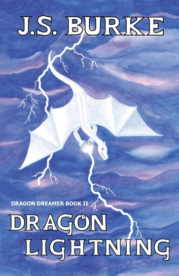 Dragon Lightning - Dragon Dreamer, #2 ebook by J. S. Burke