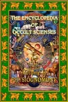 Encyclopedia Of Occult Scienses Vol. II Physiognomony ebook by Poinsot, Maffeo