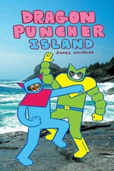 Dragon Puncher 2: Island ebook by James Kochalka