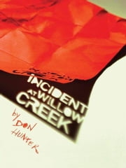 Incident at Willow Creek ebook by Don Hunter