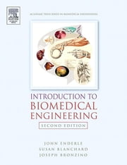 Introduction to Biomedical Engineering ebook by Susan M. Blanchard, Joseph Bronzino, John Enderle,...