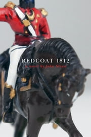 Redcoat 1812 ebook by John Nixon
