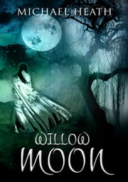 Willow Moon ebook by Michael Heath