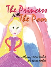 The Princess And The Poor ebook by Maria Khaled; Nadia Khaled; Sarah K
