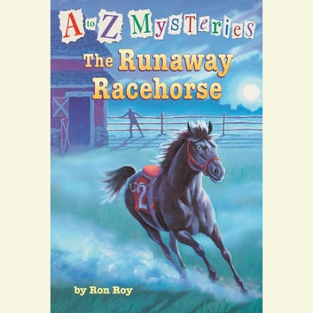 A to Z Mysteries: The Runaway Racehorse audiobook by Ron Roy