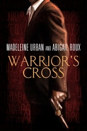 Warrior's Cross ebook by Abigail Roux,Madeleine Urban