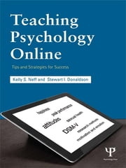Teaching Psychology Online - Tips and Strategies for Success ebook by Kelly S. Neff,Stewart I. Donaldson