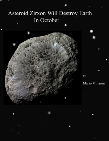 Asteroid Zirxon Will Destroy Earth In October ebook by Mario V. Farina